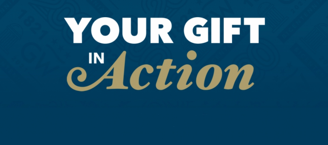 """TEXT:  """"Your Gifts in Action"""" over a blue background with the GW Bicentennial logo"""