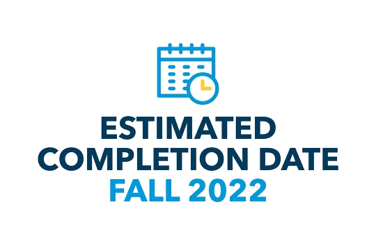 Estimated Completion Date Fall 2022