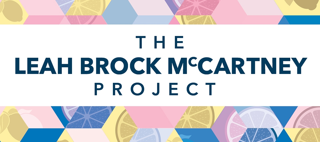Graphic with the text on it of: The Leah Brock McCartney Project